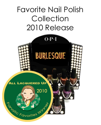 fanatic favorite collection 2010 opi burlesque All Lacquered Up Fanatic Favorites 2010   Winners