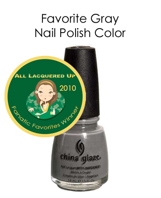 fanatic favorite gray china glaze recycle All Lacquered Up Fanatic Favorites 2010   Winners