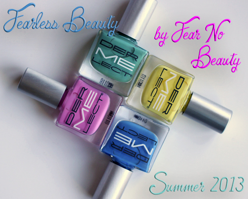 dermelect fearless beauty summer 2013 nail polish collection Dermelect ME Fearless Beauty Nail Polish by Fear No Beauty