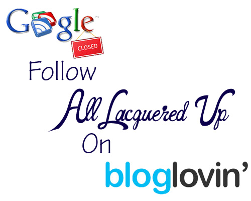 all lacquered up bloglovin blog reader Bye Bye Google Reader, Hello Bloglovin!