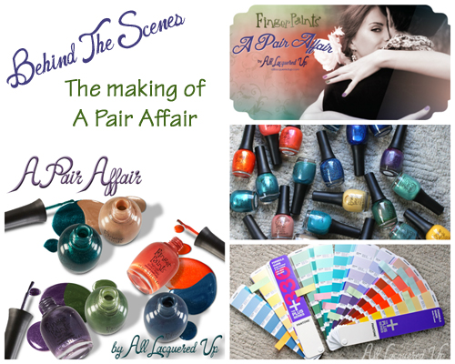 Behind The Scenes - FingerPaints A Pair Affair by All Lacquered Up