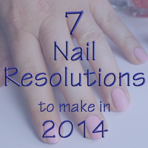 2014 New Year's Resolutions for Nails