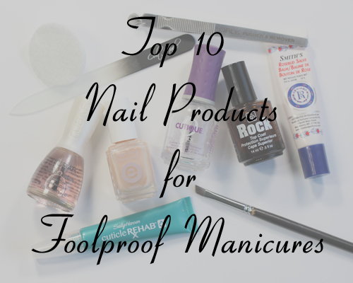 top-ten-best-nail-products-foolproof-manicure