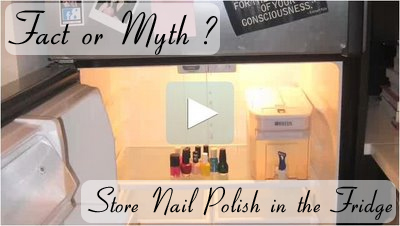 Fact or Myth? - Store Nail Polish in the Refrigerator