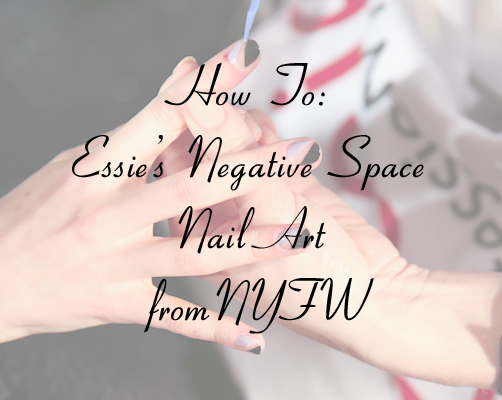 Nail Art Tutorial - Negative Space Manicure Essie at NYFW