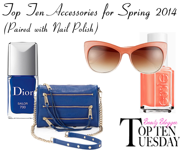 Top Ten Spring  2014 Accessories and Nail Polish