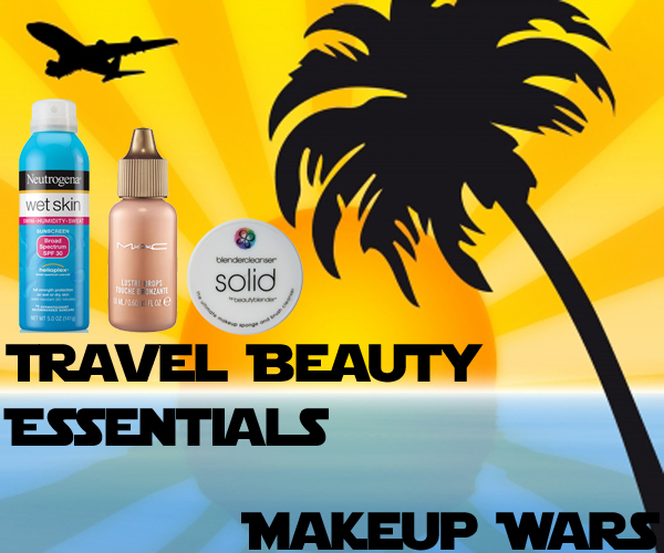 Travel Beauty Essentials - Hair, Skin, Makeup and Nails