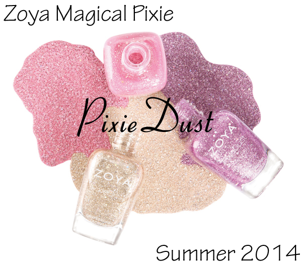 Zoya Summer 2014 Magical Pixie PixieDust