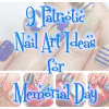 Patriotic Nails – 9 Memorial Day Nail Art Ideas