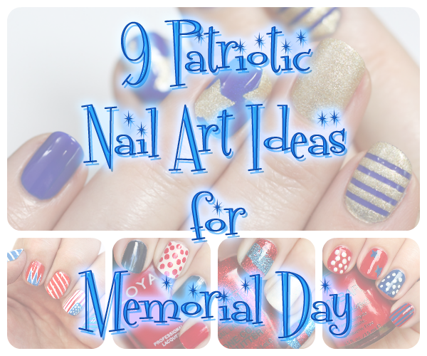 Patriotic Nails 9 Memorial Day Nail Art Ideas All Lacquered Up