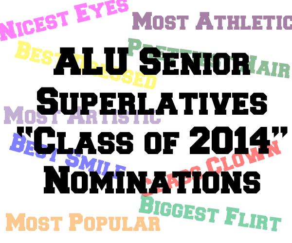 ALU Senior Superlatives 2014 - Nominations