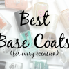 The Best Base Coats for Every Nail Need