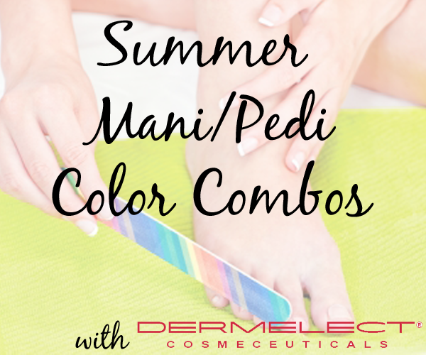 Summer Manicure Pedicure Nail Polish Combinations from Dermelect