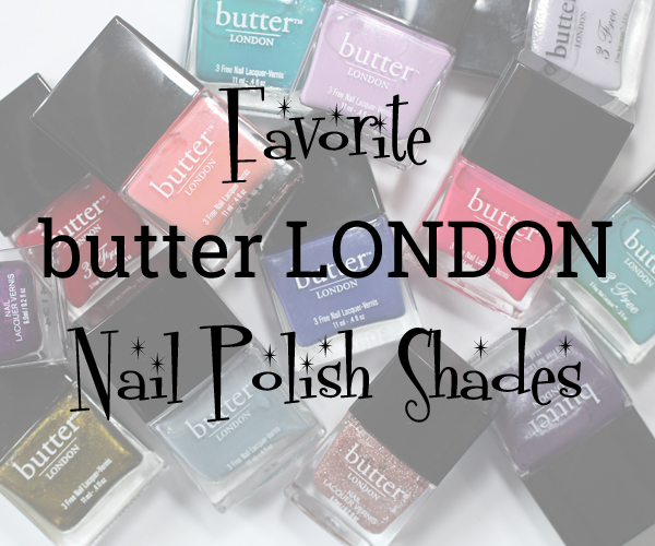 My Favorite butter LONDON Colors