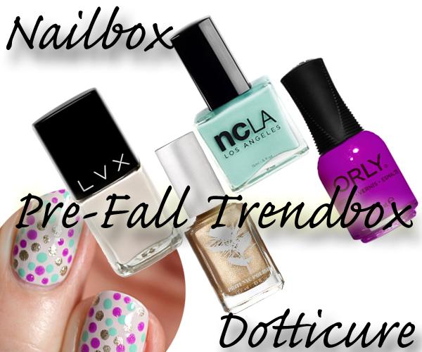 Nailbox Pre-Fall Trendbox #NailArt Dotticure via @alllacqueredup