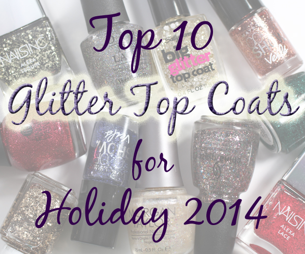 Top Best Glitter Nail Polish for Holiday 2014 via @alllacqueredup