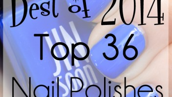 Best of 2014 – Top 36 Nail Polishes of the Year