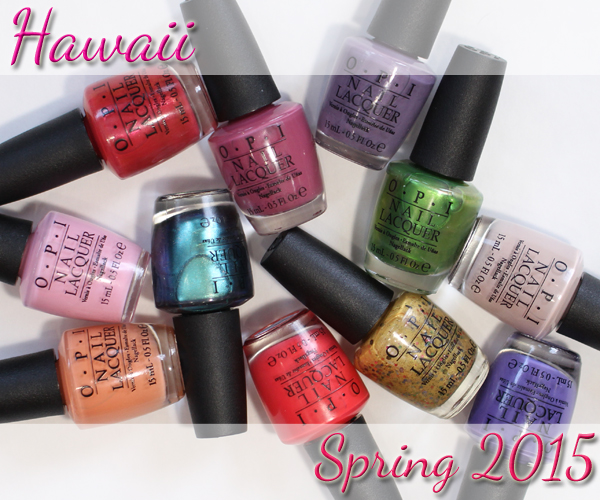 OPI Spring 2015 - Hawaii swatches & review via @alllacqueredup