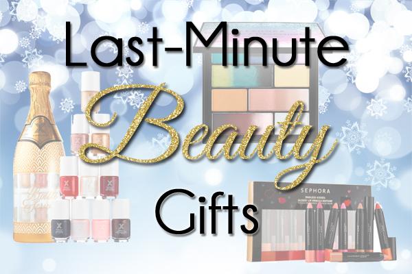 Last-Minute Beauty Gifts