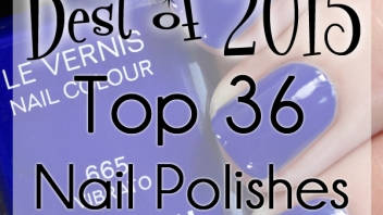 Best of 2015 – The Top 36 Nail Polishes of 2015