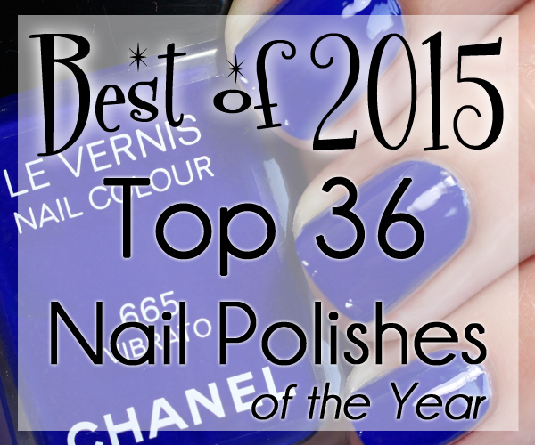 Best of 2015 - The Top 36 Nail Polishes of 2015