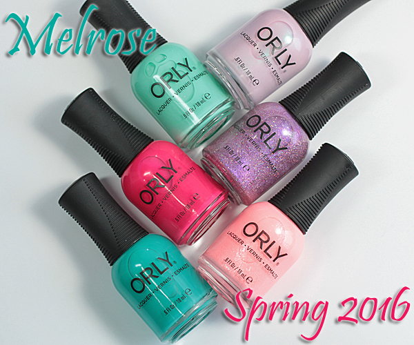 "Orly Spring 2016 ""Melrose"" collection"